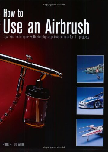 How to Use an Airbrush por Robert Downie