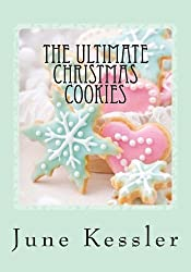 The Ultimate Christmas Cookies: Festive Cookies and Bars (In The Kitchen Cooking) (Volume 1) by Ms June M Kessler (2013-11-22)