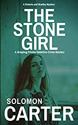 The Stone Girl: A Gripping Private Detective Crime Mystery (Harder They Fall Private Investigator Crime Series Book 2)