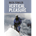 Vertical Pleasure: Early climbs in Britain, the Alps, the Andes and the Himalaya/The secret life of a taxman