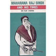 Maharana Raj Singh and His Times