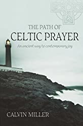 The Path of Celtic Prayer: An Ancient Way to Contemporary Joy
