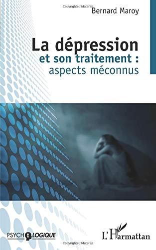 Depression et son traitement (2e ed) aspects meconnus