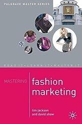 Mastering Fashion Marketing (Palgrave Master Series)