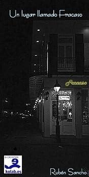 Un lugar llamado Fracaso (Cuentos y Relatos) de [Sancho, Rubén]