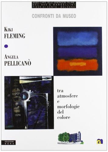 Confronti da museo. Kiki Fleming-Angela Pellicanò. Tra atmosfere e morfologie del colore