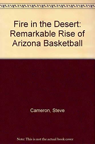 Fire in the Desert: Remarkable Rise of Arizona Basketball