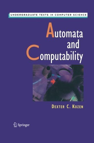 Automata and Computability (Undergraduate Texts in Computer Science) by Dexter C. Kozen (2012-10-13)