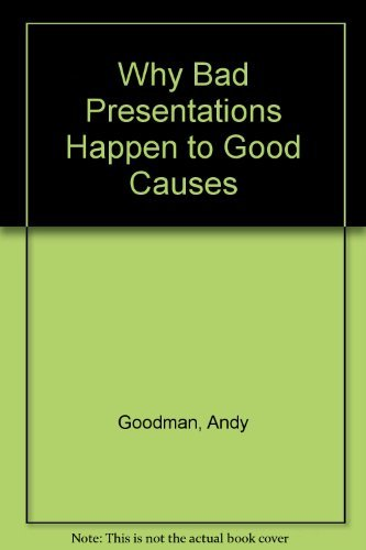 why-bad-presentations-happen-to-good-causes-and-how-to-ensure-they-wont-happen-to-yours