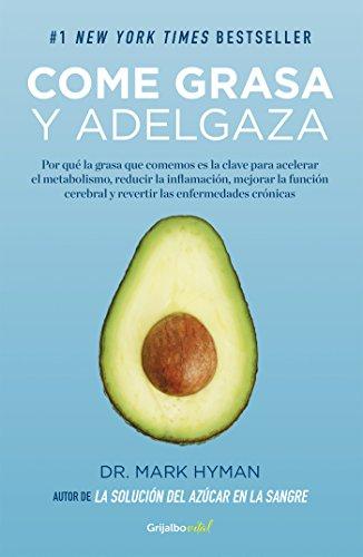 Descargar Libro Come grasa y adelgaza (Colección Vital): Por qué la grasa que comemos es la clave para acelerar el metabolismo de Mark Hyman