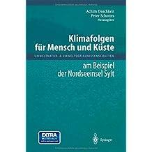 Klimafolgen für Mensch und Küste: am Beispiel der Nordseeinsel Sylt (Umweltnatur- & Umweltsozialwissenschaften)