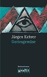 Gottesgemüse: Wilsbergs dritter Fall (Georg Wilsberg 3)