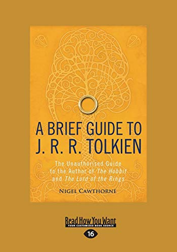 A Brief Guide To J.R.R. Tolkien: The Unauthorized Guide To The Author Of The Hobbit And The Lord Of The Rings (Briefe Tolkien)