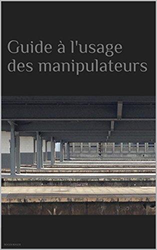 Couverture du livre Guide à l'usage des manipulateurs