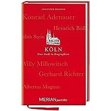 Köln. Eine Stadt in Biographien: MERIAN porträts