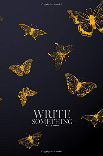 Notebook - Write something: Gold butterflies notebook, Daily Journal, Composition Book Journal, College Ruled Paper, 6 x 9 inches (100sheets)