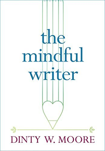the-mindful-writer-by-dinty-w-moore-2016-07-21