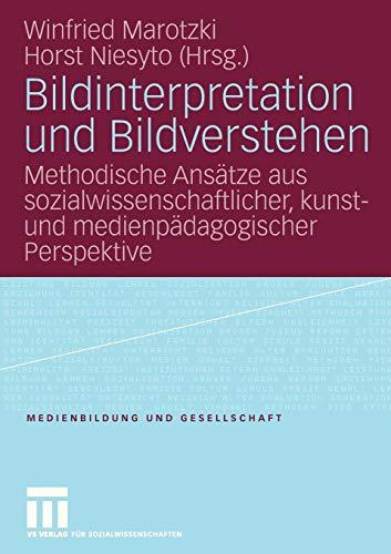 Bildinterpretation und Bildverstehen (Medienbildung und Gesellschaft, Band 2)