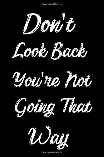 Don\'t Look Back You\'re Not Going That Way: Feel Good Reflection Quote for Work | Employee Co-Worker Appreciation Present Idea | Office Holiday Party Gift Exchange