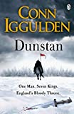 Dunstan: One Man. Seven Kings. England's Bloody Throne.: One Man Will Change the Fate...