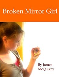 Broken Mirror Girl (English Edition)