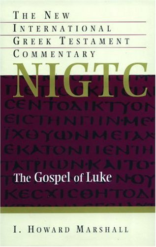 The Gospel of Luke: A Commentary on the Greek Text by I. Howard Marshall (1978-06-02)