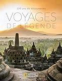 Voyages de légende : 130 ans de découvertes