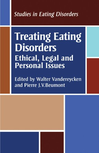 Treating Eating Disorders: Ethical, Legal and Personal issues: Issues in the Treatment of Eating Disorders (Studies in Eating Disorders: An International)