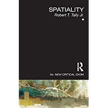 Spatiality (The New Critical Idiom)