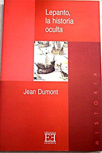 Descargar Libro Lepanto, la historia oculta (Ensayo) de Jean Dumont