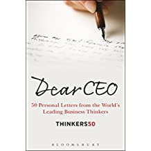 Dear CEO: 50 Personal Letters from the World's Leading Business Thinkers