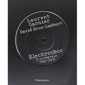 Electrochoc : L'intégrale 1987-2013