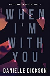 When I'm With You (Little Hollow Book 2)