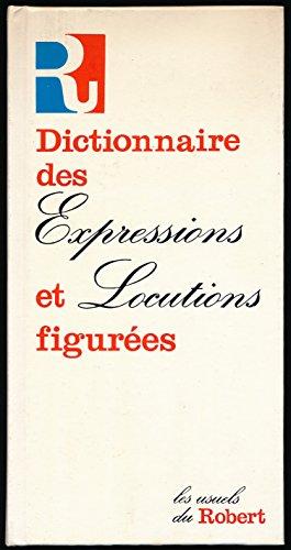 Dictionnaire des expressions et locutions figurées - Nouvelle édition revue et augmentée - Collection