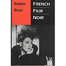 [(French Film Noir)] [Author: Robin Buss] published on (April, 2001)