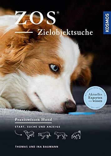 ZOS - Zielobjektsuche: Start, Suche und Anzeige (Praxiswissen Hund)