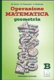 Operazione matematica. Geometria. Vol. B. Per la Scuola media. Con espansione online