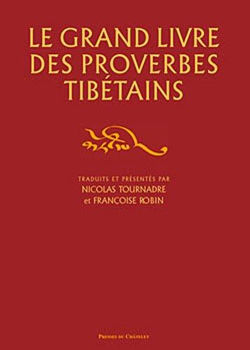 Le grand livre des proverbes tibétains : Edition bilingue