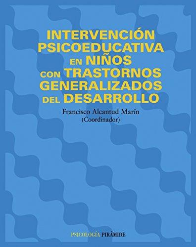 Intervención psicoeducativa en niños con trastornos generalizados del desarrollo (Psicología) por Francisco Alcantud Marín