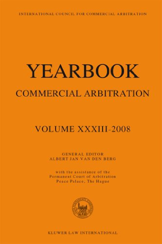 Yearbook Commercial Arbitration Volume XXXIII-2008: Volume XXXIII - 2008: 33