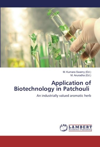 Application of Biotechnology in Patchouli: An industrially valued aromatic herb -