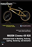 MAXON Cinema 4D R20: A Detailed Guide to Modeling, Texturing, Lighting, Rendering, and Animation (English Edition)