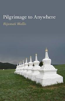 Pilgrimage to Anywhere by [Wallis, Rijumati]