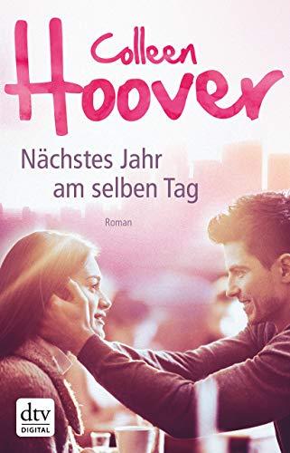 Nächstes Jahr am selben Tag: Roman (Hoover Kindle-colleen)
