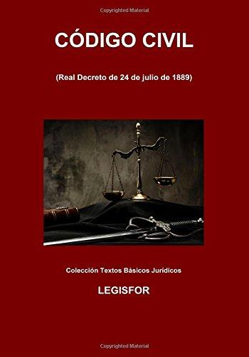 Código Civil: 4.ª edición (septiembre 2017). Colección Textos Básicos Jurídicos por Legisfor