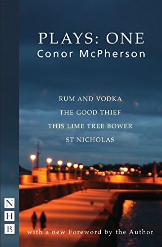 McPherson Plays: One (Rum and Vodka, The Good Thief, This Lime Tree Bower, St Nicholas) by Conor McPherson (29-Sep-2011) Paperback