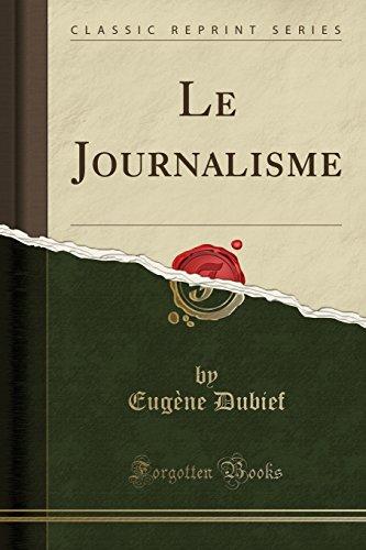 Le Journalisme (Classic Reprint) par  Eugene Dubief