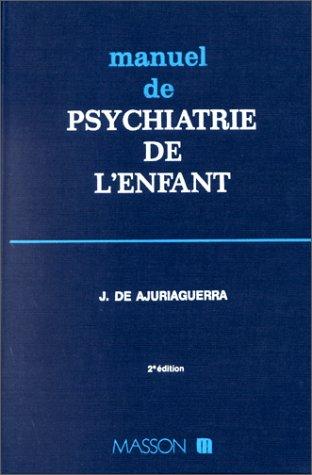 Manuel de psychiatrie de l'enfant, 2e édition, 3e tirage par Ajuriaguerra