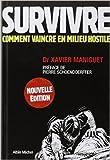 survivre comment vaincre en milieu hostile de xavier maniguet pierre schoendoerffer pr?face 25 janvier 2012