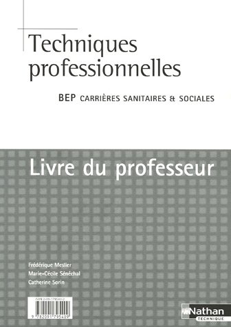 Techniques professionnelles 2e et Tle BEP Carrière Sanitaires et Sociales : Livre du professeur